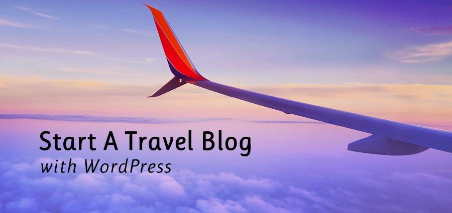 كيفية إنشاء مدونة سفر مذهلة باستخدام WordPress