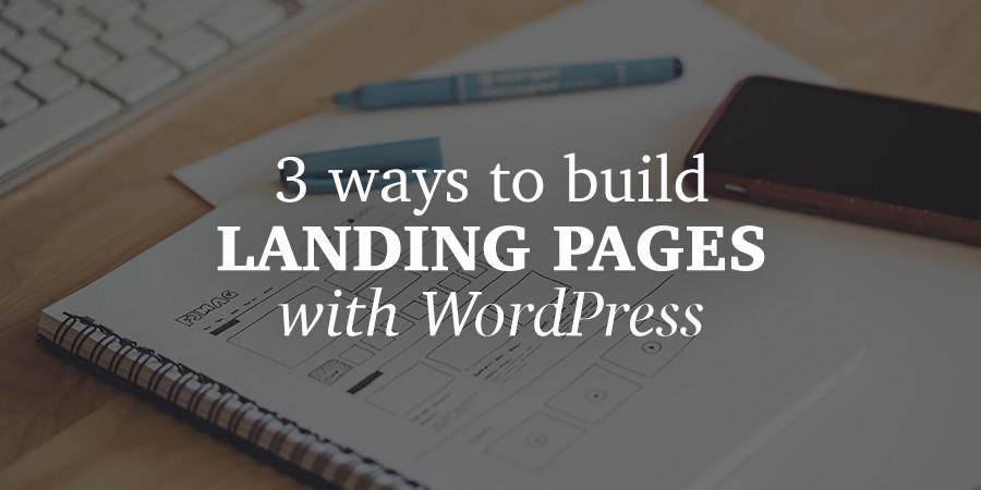 كيفية إنشاء صفحة مقصودة باستخدام WordPress من الصفر