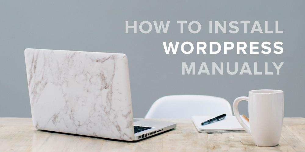 كيفية تثبيت WordPress يدويًا على أي مضيف