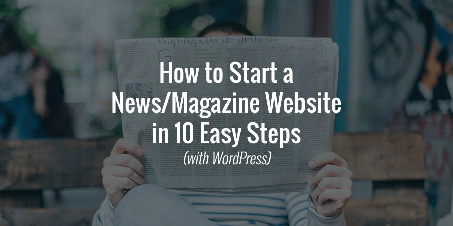 كيف تبدأ موقع مجلة إخبارية باستخدام WordPress