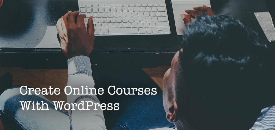 كيفية إنشاء دورة عبر الإنترنت باستخدام WordPress
