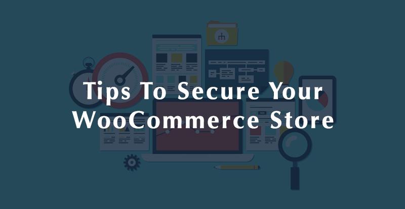 6 نصائح للمساعدة في تأمين موقع WooCommerce الخاص بك