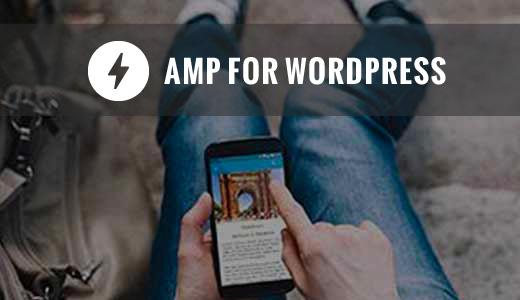 كيفية إعداد Google AMP بشكل صحيح على موقع WordPress الخاص بك