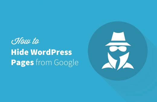 كيفية إخفاء صفحة ووردبريس من جوجل