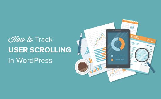 كيفية إضافة تتبع عمق التمرير في WordPress باستخدام Google Analytics