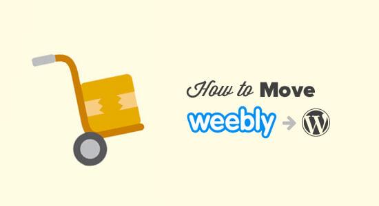 كيفية الانتقال بشكل صحيح من Weebly إلى WordPress (خطوة بخطوة)
