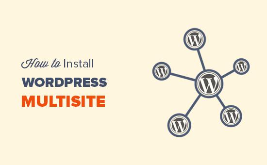 كيفية تثبيت وإعداد شبكة ووردبريس متعددة المواقع
